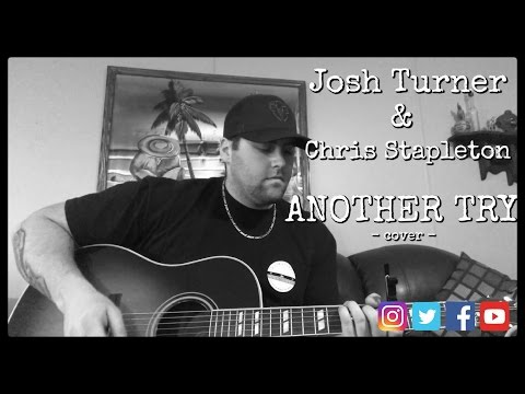ANOTHER TRY - JOSH TURNER/CHRIS STAPLETON cover