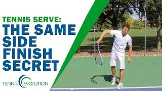 The Same Side Finish Secret Serve Lesson | TENNIS SERVE