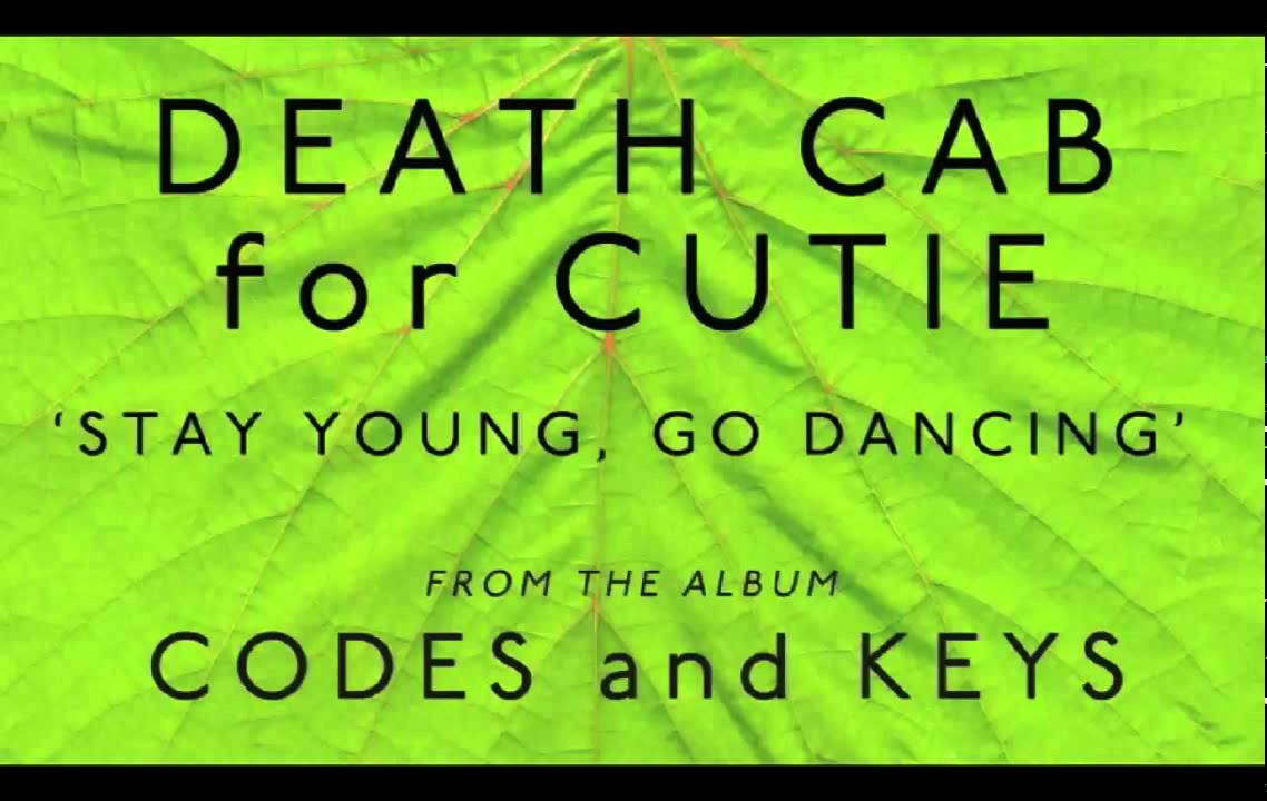 death-cab-for-cutie-stay-young-go-dancing-audio-death-cab-for-cutie