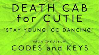 Download Death Cab for Cutie - Stay Young, Go Dancing [Audio] Mp3 and Videos