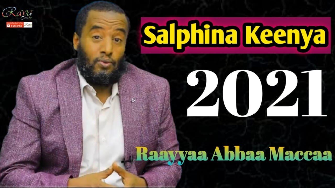 Download Raayyaa Abbaa Maccaa (Salphina Keenya) feb.14.2.2021.1442