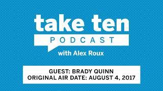 Take Ten With Alex Roux: Fox Sports' Brady Quinn (Air Date: August 4, 2017) | Big Ten Football thumbnail