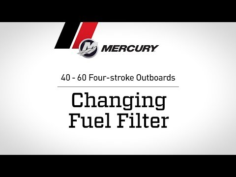 Mercury 40 - 60hp FourStroke Outboard Maintenance: Changing Fuel Filter