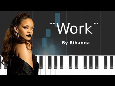 "Rihanna - ""Work"" Piano Tutorial - Chords - How To Play - Cover"