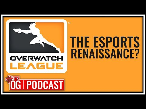 Overwatch League: The Esports Renaissance? - It's Obvious Podcast Ep. 110