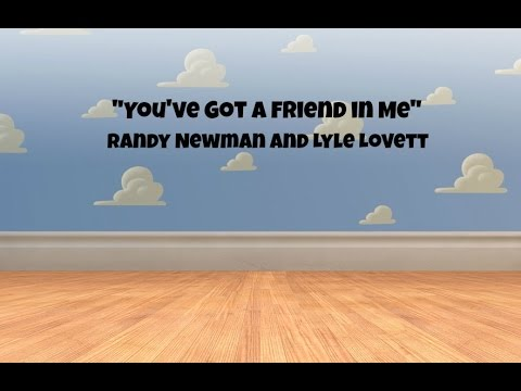 You've Got A Friend In Me (Lyrics) - Randy Newman And Lyle Lovett