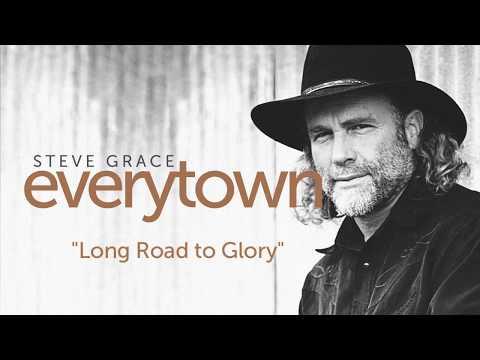 Steve Grace - Long Road to Glory (Lyric Video)