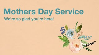 Mothers Day | Sunday Service 14th March