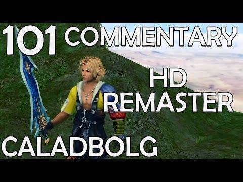 Final Fantasy X HD Remaster - 100% Commentary Walkthrough - Part 101 - Caladbolg & Sun Sigil