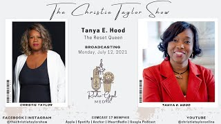 The Christie Taylor Show: Tanya E. Hood   The Reset Queen