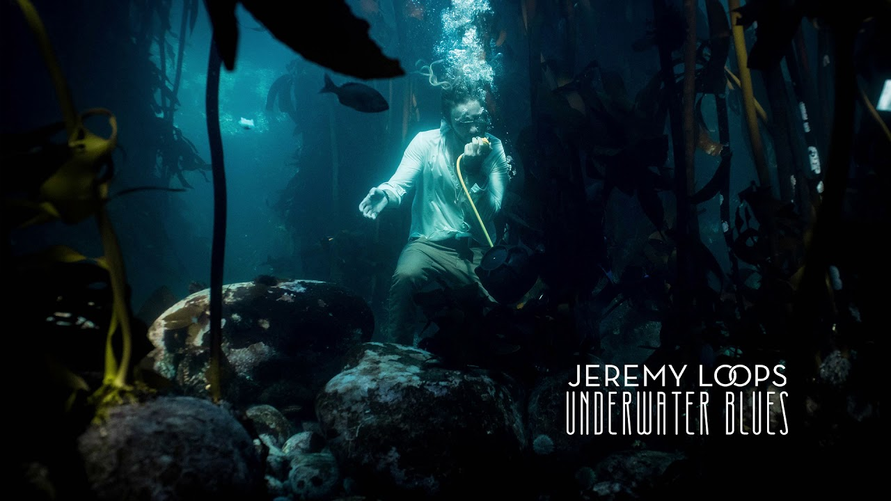 jeremy-loops-underwater-blues-official-audio-jeremy-loops