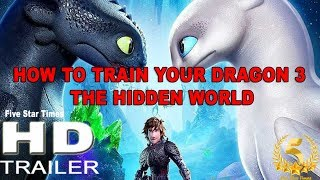 HOW TO TRAIN YOUR DRAGON 3  THE HIDDEN WORLD 2019 Official Movie Trailer HD