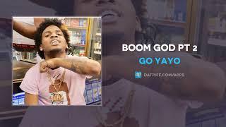 "Go Yayo ""Boom God Pt 2"" (AUDIO)"