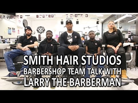 Smith Hair Studios, Barbershop - Team Talk With Larry The Barberman