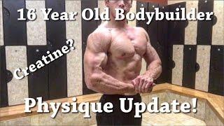 16 Year Old Bodybuilder | Physique Update #2 CREATINE