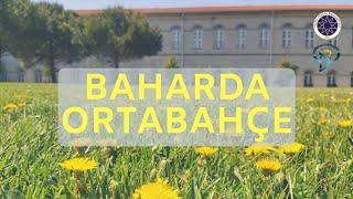 Baharda Ortabahçe - Yıldız Teknik Üniversitesi
