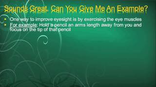 Vision Exercises - Is It Possible To Improve Your Eyesight Naturally?  (Part 1)