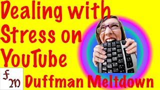Dealing with Stress on YouTube Duffman meltdown (COD AW Commentary)