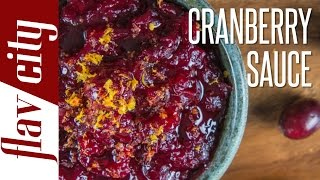 Cranberry Sauce Recipe  - How To Make Cranberry Sauce - FlavCity with Bobby