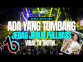 DJ Ada Yang Tumbang Jedag Jedug Remix Tik Tok Viral Full Bass DJ Evolusi X Arie Gogon