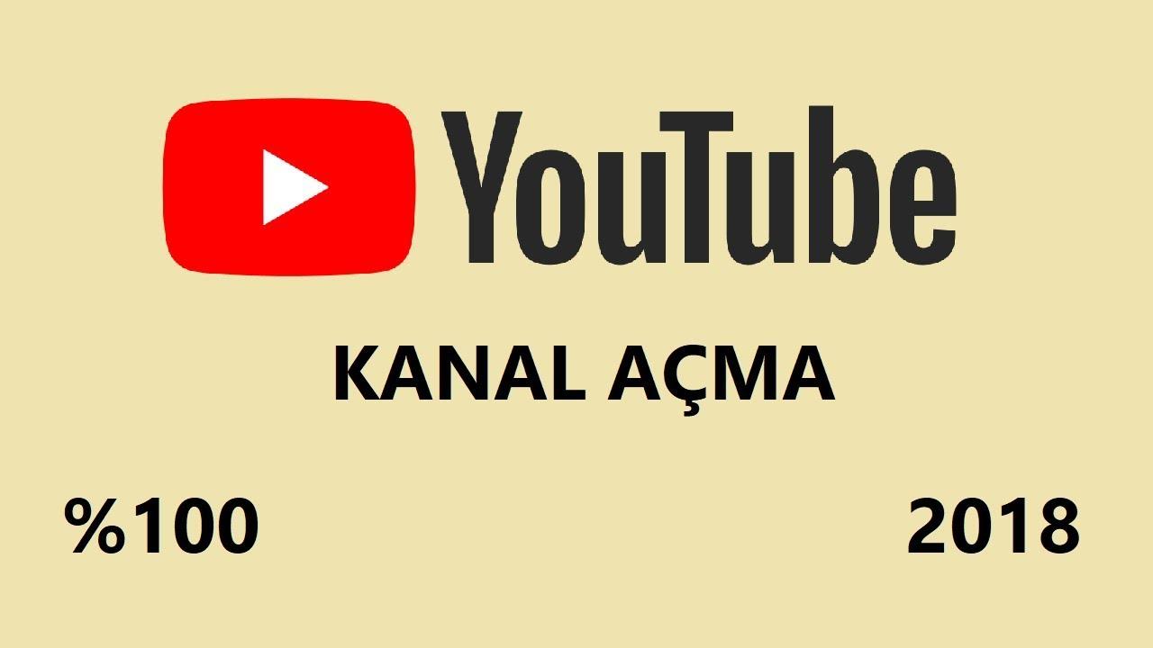 Youtube Kanali Nasil Acilir 2018