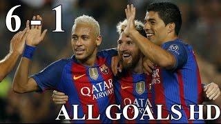 fc barcelona vs psg 6 1 all goals 8 03 2017 full hd 1080p