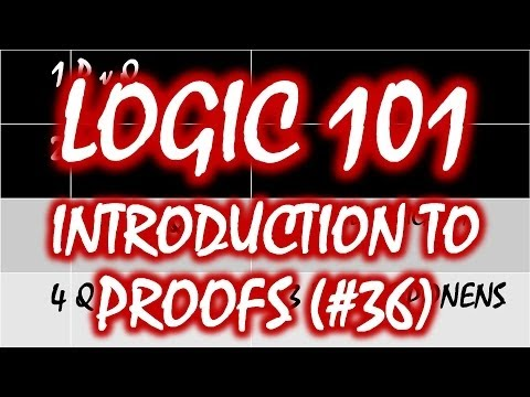 Logic 101 (#36): Introduction to Proofs