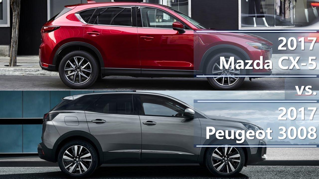 2017 Mazda CX-5 vs. 2017 Peugeot 3008 (technical comparison) - YouTube