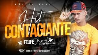 Baixar Felipe Original feat Kevin O Chris  [ HIT CONTAGIANTE  ]