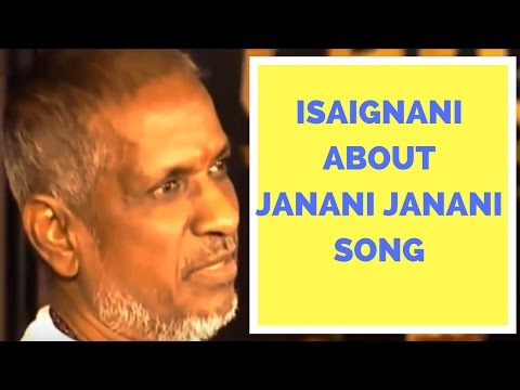 Isaignani Ilayaraja about Janani Janani Song
