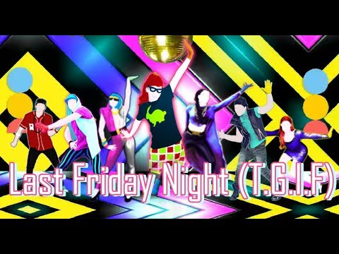 Just Dance 2018 Last Friday Night (T.G.I.F) By Katy Perry ...