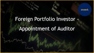 Foreign Portfolio Investor - Appointment of Auditor