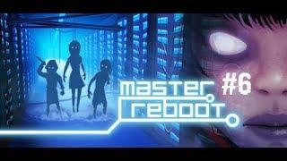 Master Reboot [] Part 6