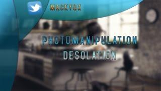 Desolation   Photomanipulation