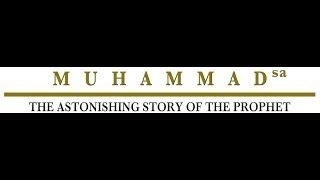 Muhammad (sa) - The Astonishing Story of The Prophet - Regina, Saskatchewan