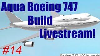 Roblox: Live-Stream | Aqua Boeing 747 Build | Teil #14
