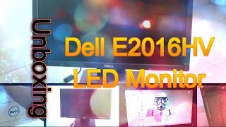 Dell E2016HV LED Monitor Unboxing