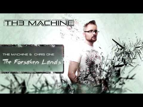 The Machine & Chris One - The Forsaken Lands (Official Preview)