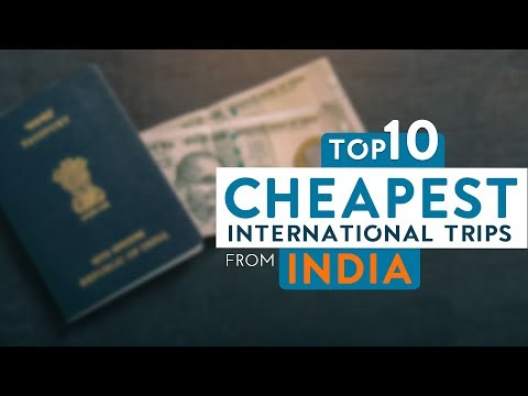 Top 10 Cheapest International Trips From India