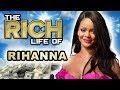 Rihanna | The Rich Life | $600 Million Dollar Net Worth 2019