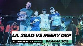 LIL 2BAD VS REEKY DKP | ALL STYLE BATTLE FINALS | World of Dance Panama 2018 | #WODPANAMA2018