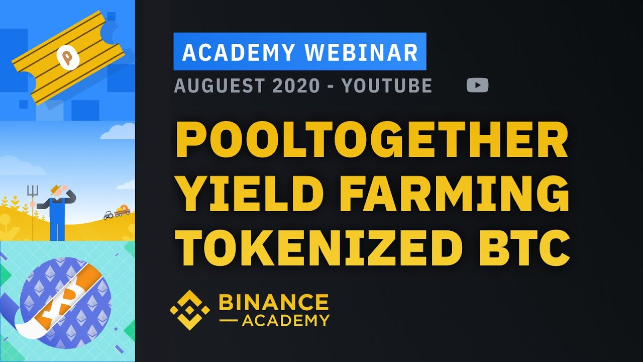 PoolTogether, DeFi Yield Farming, and Tokenized BTC – Binance Academy Webinar #4