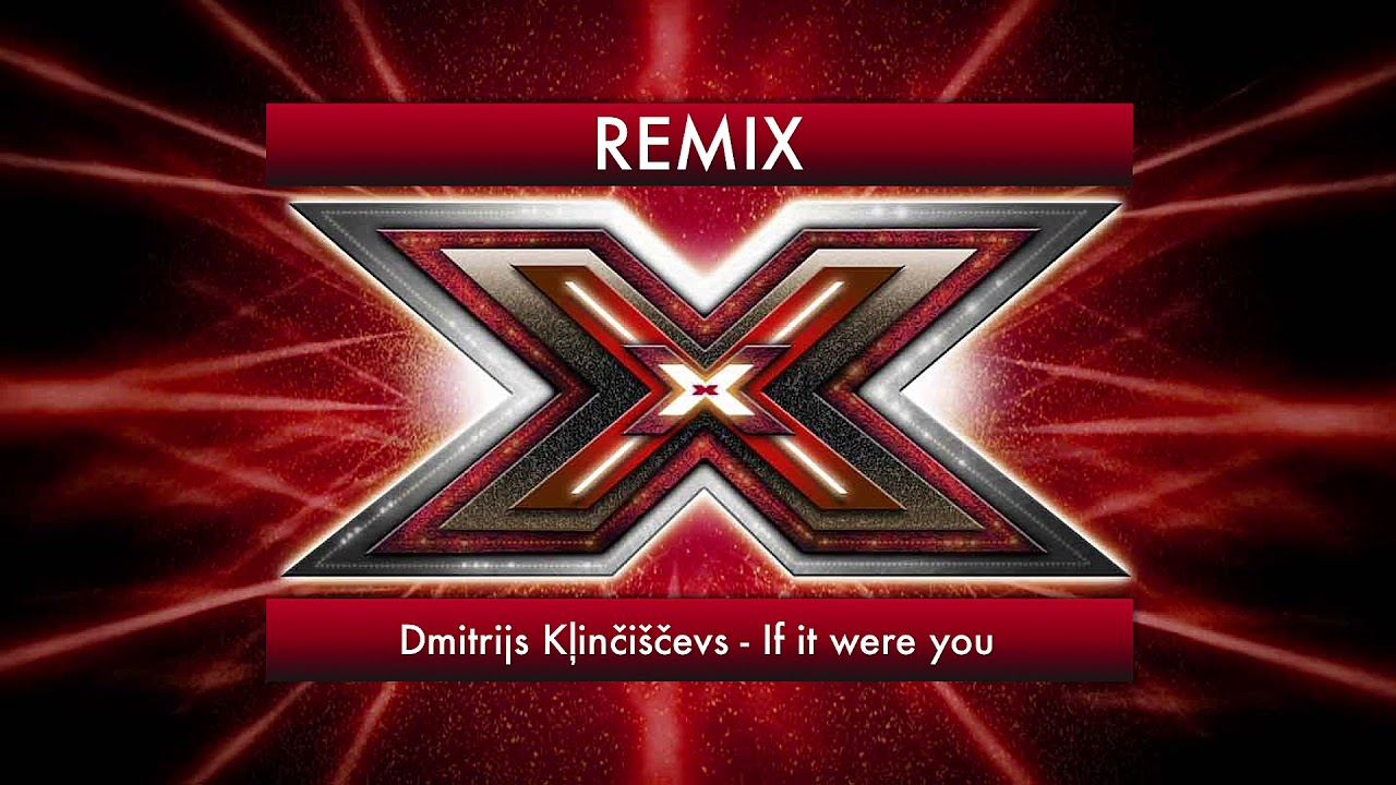 Dmitrijs X Faktors - If It Were You (Remix)