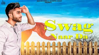 Swag Naar Da | (Full Song) | Kirat Manshahia Ft. Gurlej Akhtar | New Punjabi Songs 2018