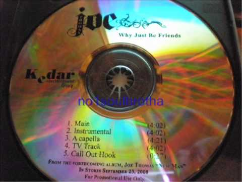 "Joe ""Why Just Be Friends"" (Main Version)"