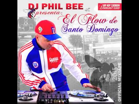 DJ PHIL BEE presenta : El Flow de Santo Domingo [Official Mixtape]