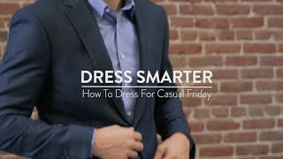 Dress Smarter: How To Style Your Casual Friday