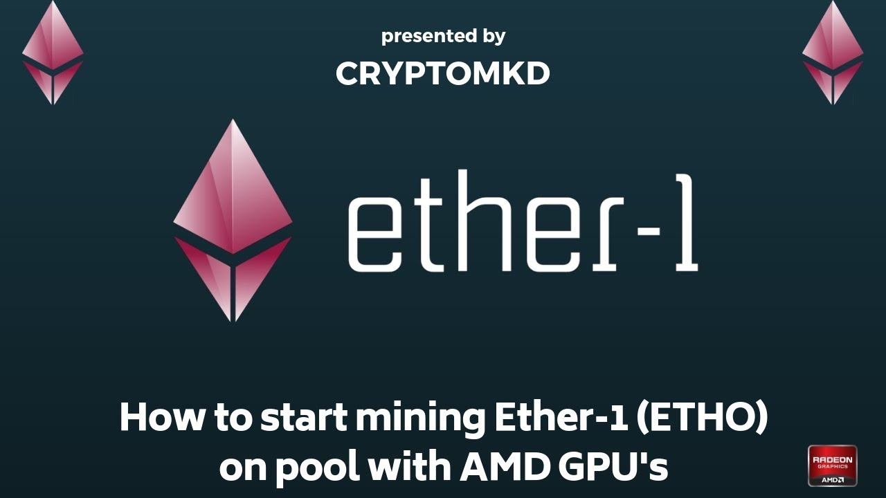 How to start mining Ether 1 (ETHO) on pool with AMD GPU's