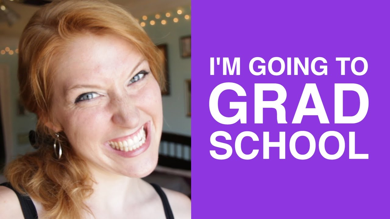 i m going to grad school i m going to grad school