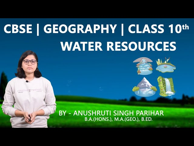 CBSE 10th | Social Science | Geography | Water Resources |  Chapter-3 | Summary